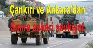 Çankırı ve Ankara'dan Sınıra askeri sevkiyat başladı