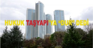 "HUKUK TAŞYAPI'YA ""DUR"" DEDİ"