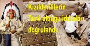 Kızılderililerin Türk olduğu iddiaları doğrulandı.
