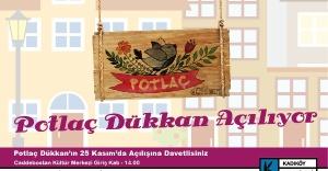 Potlaç Kadın El Emeği Pazarı Kadıköy'de açılıyor