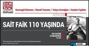 SAİT FAİK 110 YAŞINDA KADIKÖYDE ANILACAK