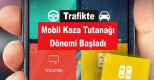 """Trafikte """"Mobil Kaza Tutanağı"""" Dönemi Başladı!"""