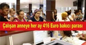 Çalışan anneye her ay 416 Euro bakıcı parası