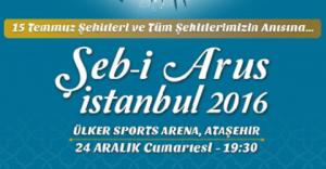 Şeb-İ Arus İstanbul 2016, Türkiye'nin Şehitlerine İthaf Edilecek