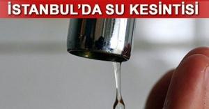 İSKİ, İstanbul'da su kesintisi