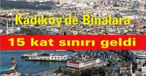 Kadıköy'de binalara 15 kat sınırı geldi