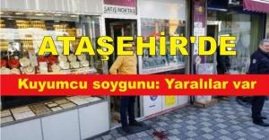 Ataşehir'de kuyumcu soygunu: Yaralılar var