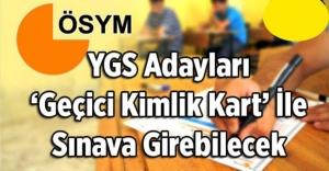 YGS adayları geçici kimlikle sınava girebilecek
