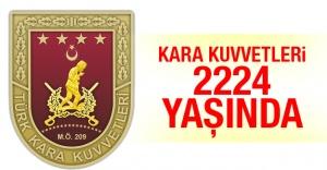 KARA KUVVETLERİ 2224. YAŞINDA