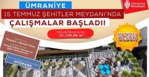 15 Temmuz Şehitler Meydanı Yeni Görünümüne Kavuşuyor