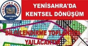 YENİSAHRA'DA KENTSEL DÖNÜŞÜM BİLGİLENDİRME TOPLANTISI YAPILACAKTIR