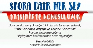 TÜRK SPORU ATAŞEHİR'DE KONUŞULACAK
