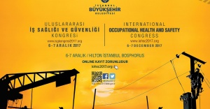 Uluslararası İş Sağlığı ve Güvenliği Kongresi İstanbul'da toplanacak