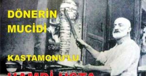 DÖNER KEBABIN MUCİDİ KASTAMONU'LU HAMDİ USTA