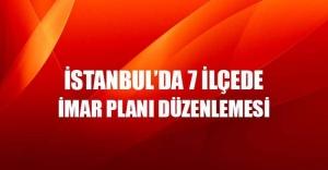 İstanbul'da 7 ilçede yeni imar düzenlemesi