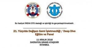"""21. Yüzyılda Değişen Gemi İşletmeciliği-Deep Dive"""" paneli düzenliyor"""