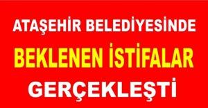 Ataşehir Belediyesinde Beklenen İstifalar Gerçekleşti