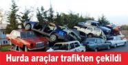 90 model ve altı Hurda araçlar trafikten çekildi