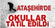 Ataşehir'de 20 Şubat Cuma günü okullar...