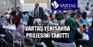VARTAŞ Sokak İftarında Yenisahra Projesini Tanıttı