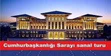 Cumhurbaşkanlığı Sarayı sanal turu hizmete sunuldu