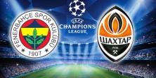 Fenerbahçe Shakhtar Donetsk maçı saat kaçta ve hangi kanalda