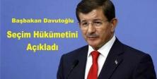 Başbakan Davutoğlu Seçim Hükümetini açıkladı