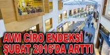 Şubat 2016'da AVM Ciro Endeksi yüzde 14,8 arttı…