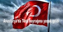 Türk bayrağına yasak geldi
