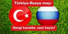 Türkiye-Rusya maçı hangi kanalda, saat kaçta