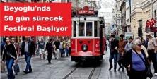 Beyoğlu'nda 50 gün sürecek festival Başlıy