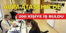 ABİM ATAŞEHİR'DE 200 KİŞİYE İŞ BULDU
