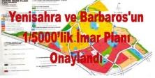 Yenisahra ve Barbaros Mahallesi'nin 1/5000'lik İmar Planı Onaylandı