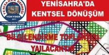 YENİSAHRA'DA KENTSEL DÖNÜŞÜM BİLGİLENDİRME TOPLANTISI YAILACAKTIR