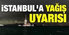 İSTANBUL'A SAĞANAK YAĞIŞ UYARISI
