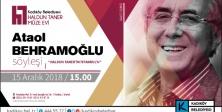 ATAOL BEHRAMOĞLU HALDUN TANER'İN İSTANBUL'UNU ANLATACAK