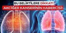Akciğer Kanserinin 4 Önemli Öncül Belirtisi