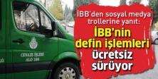 İSTANBUL'DA DEFİN İŞLEMLERİ ÜCRETSİZ SÜRÜYOR