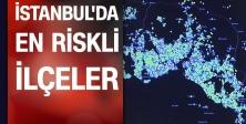 İstanbul'un 5 ilçesi alarm veriyor