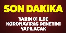 Yarın Tüm Türkiye'de koronavirüs denetimi yapılacak