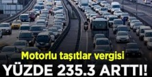 MOTORLU TAŞITLAR VERGİSİ YÜZDE 235.3 ARTTI