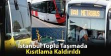 İBB Toplu Taşıma Kısıtlamaları Kaldırıldı