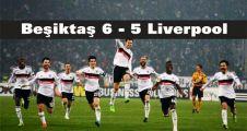 Beşiktaş 6 - 5 Liverpool'u Elendi