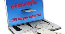 e-Faturayla 500 milyon tasarruf