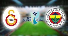 Galatasaray Fenerbahçe Süper Kupa maçı ne zaman nerede saat kaçta ve hangi kanalda