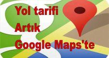 Yol tarifi artık Google Maps'te