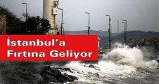 İstanbul'a fırtına geliyor