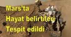 Mars'ta hayat belirtileri tespit edildi