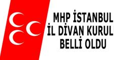 MHP İSTANBUL İL DİVAN KURULU BELLİ OLDU