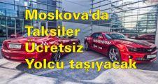 Moskova'da  taksiler ücretsiz yolcu taşıyacak